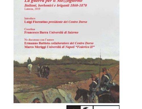 Carmine Pinto, La guerra per il Mezzogiorno. Italiani, borbonici e briganti 1860-1870 | sabato 5 ottobre 2019