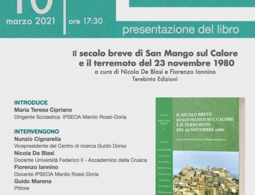Il secolo breve di San Mango sul Calore e il terremoto del 23 novembre 1980 | mercoledì 10 marzo 2021